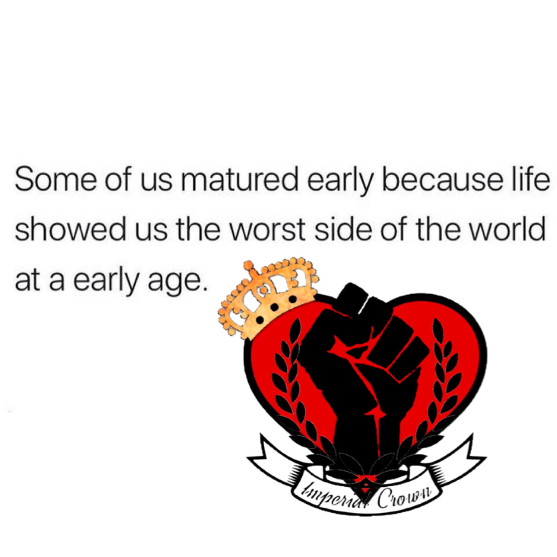 Some of us matured early because…