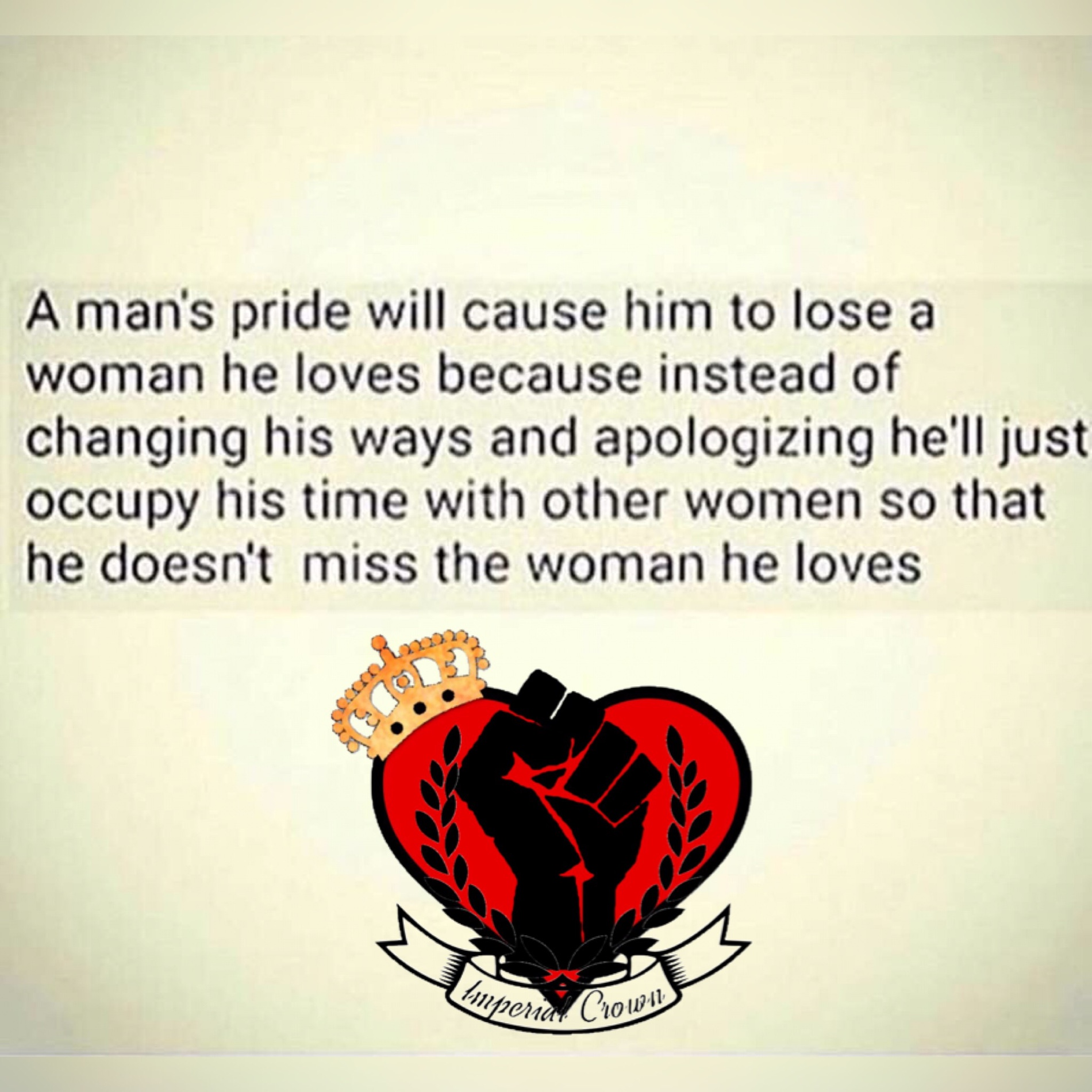 A mans pride will cause him….