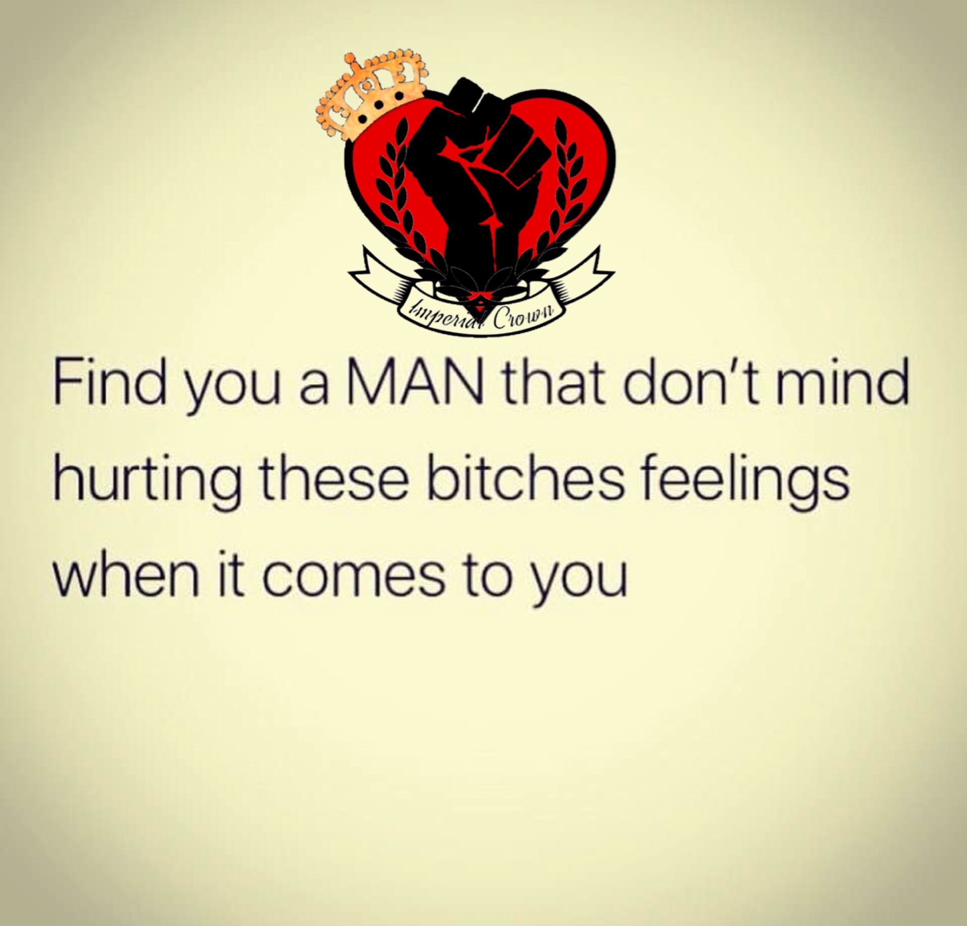 Find you a man that don't mind hurting…