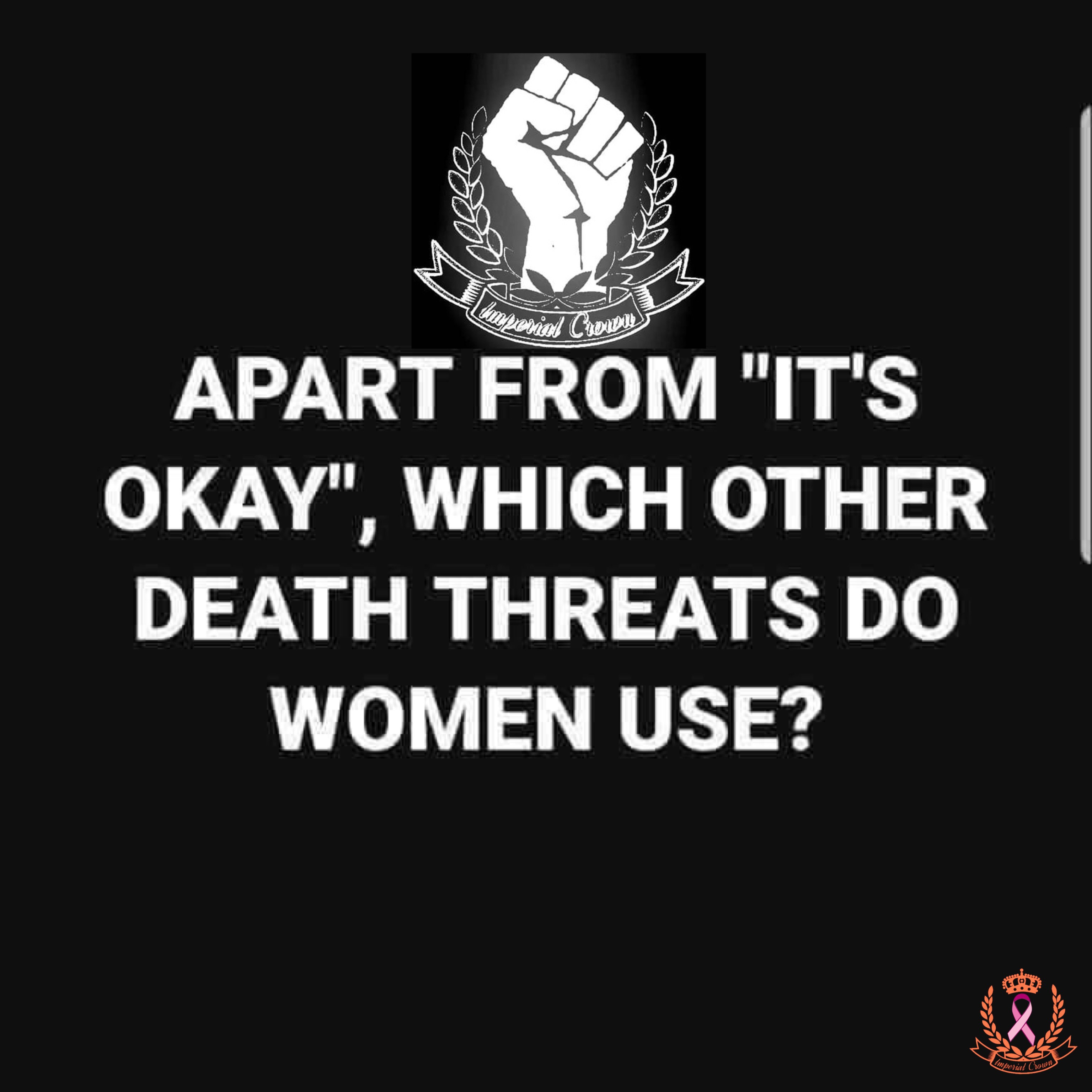 Apart from it's okay which other death threats do women use