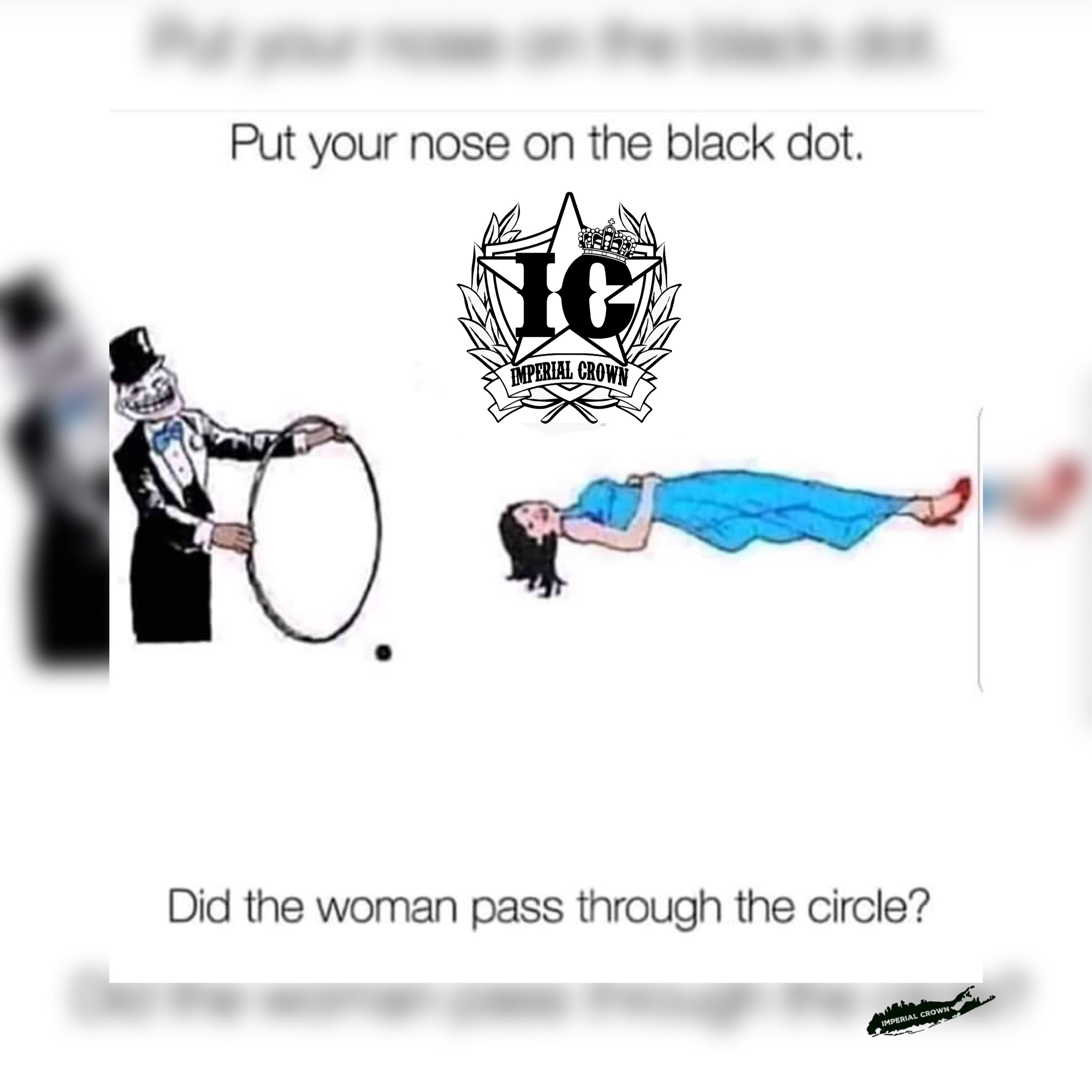 Put your nose on the black dot …