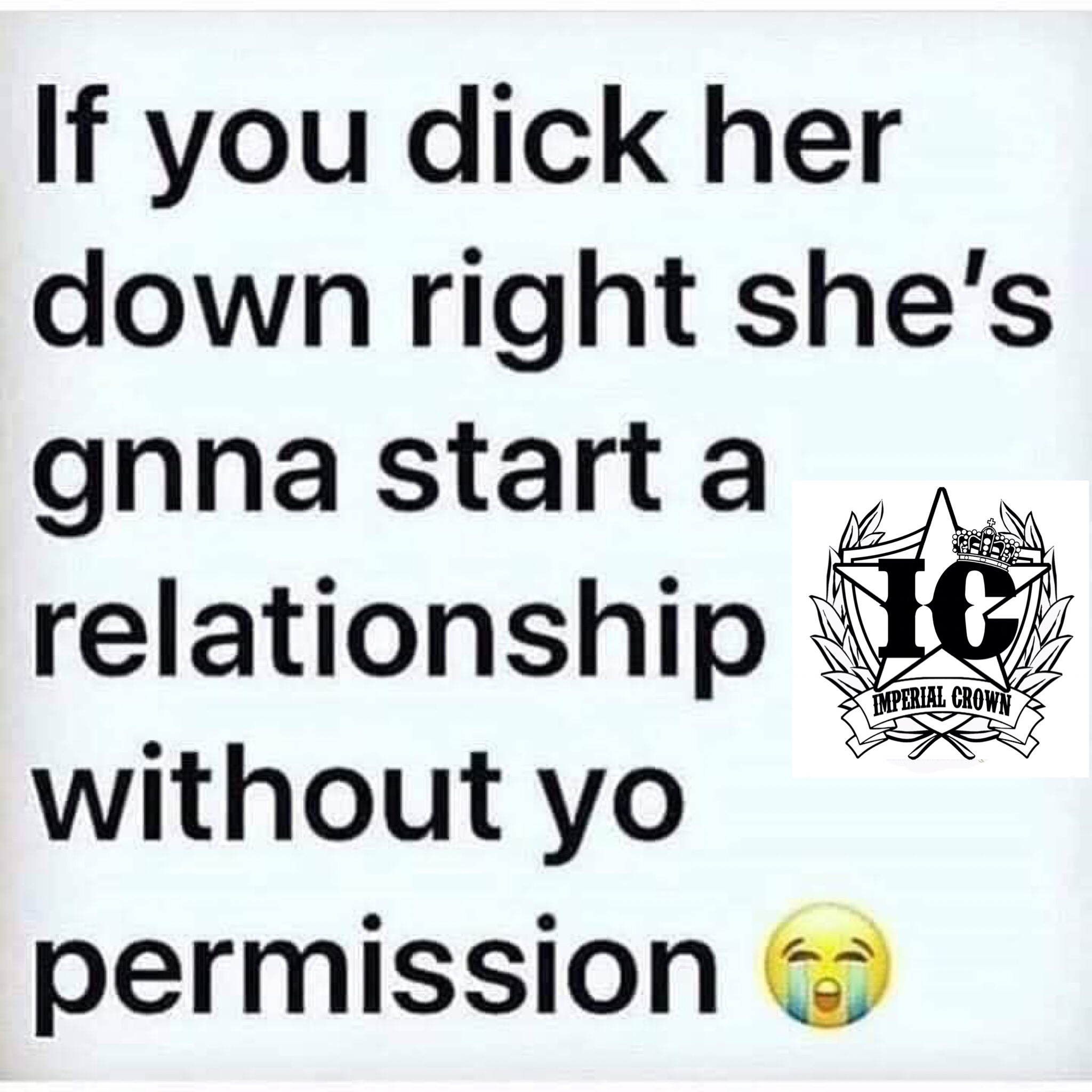 …she's gonna start a relationship with your permission