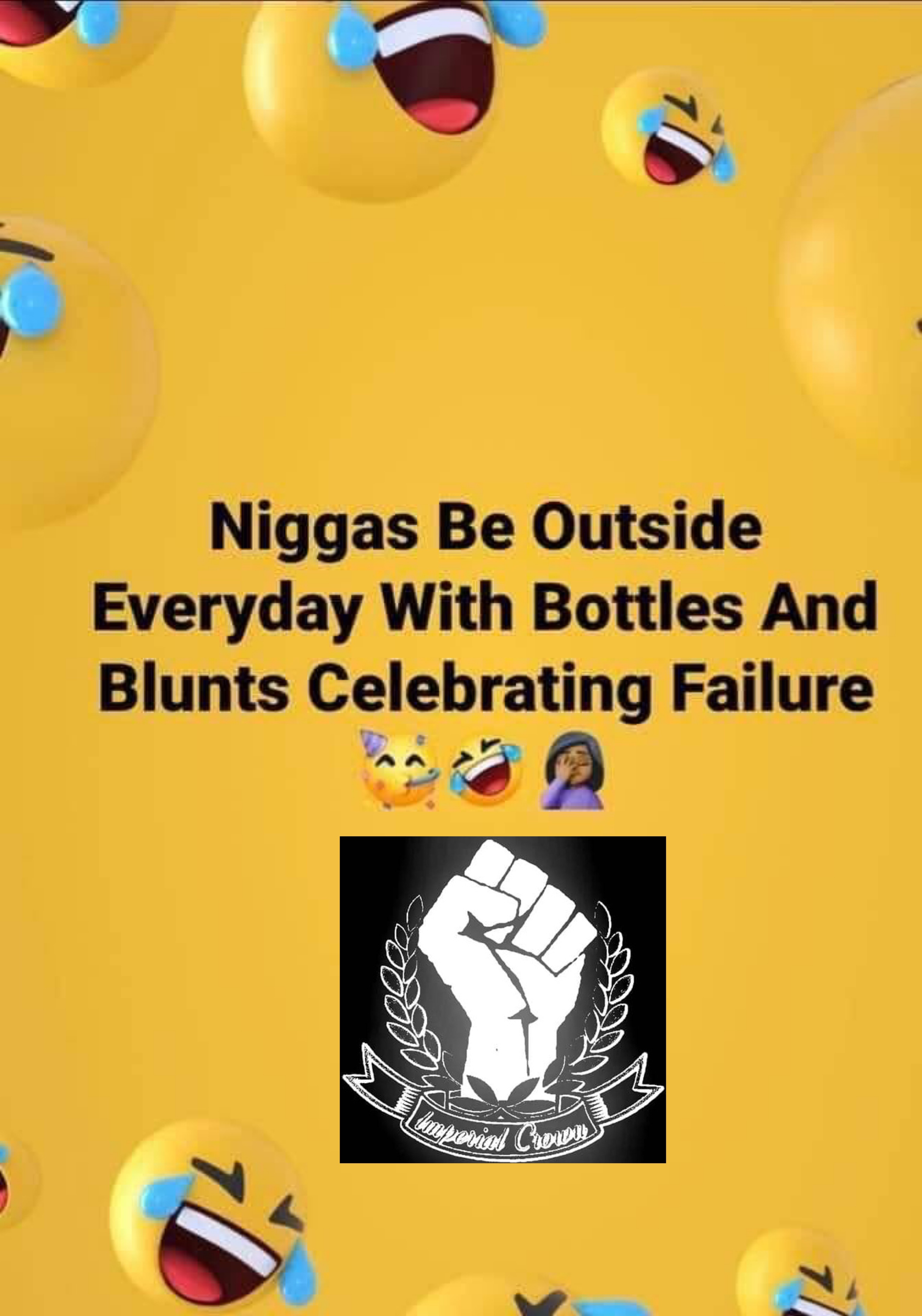 Niggas be outside everyday with bottles and blunts celebrating failure