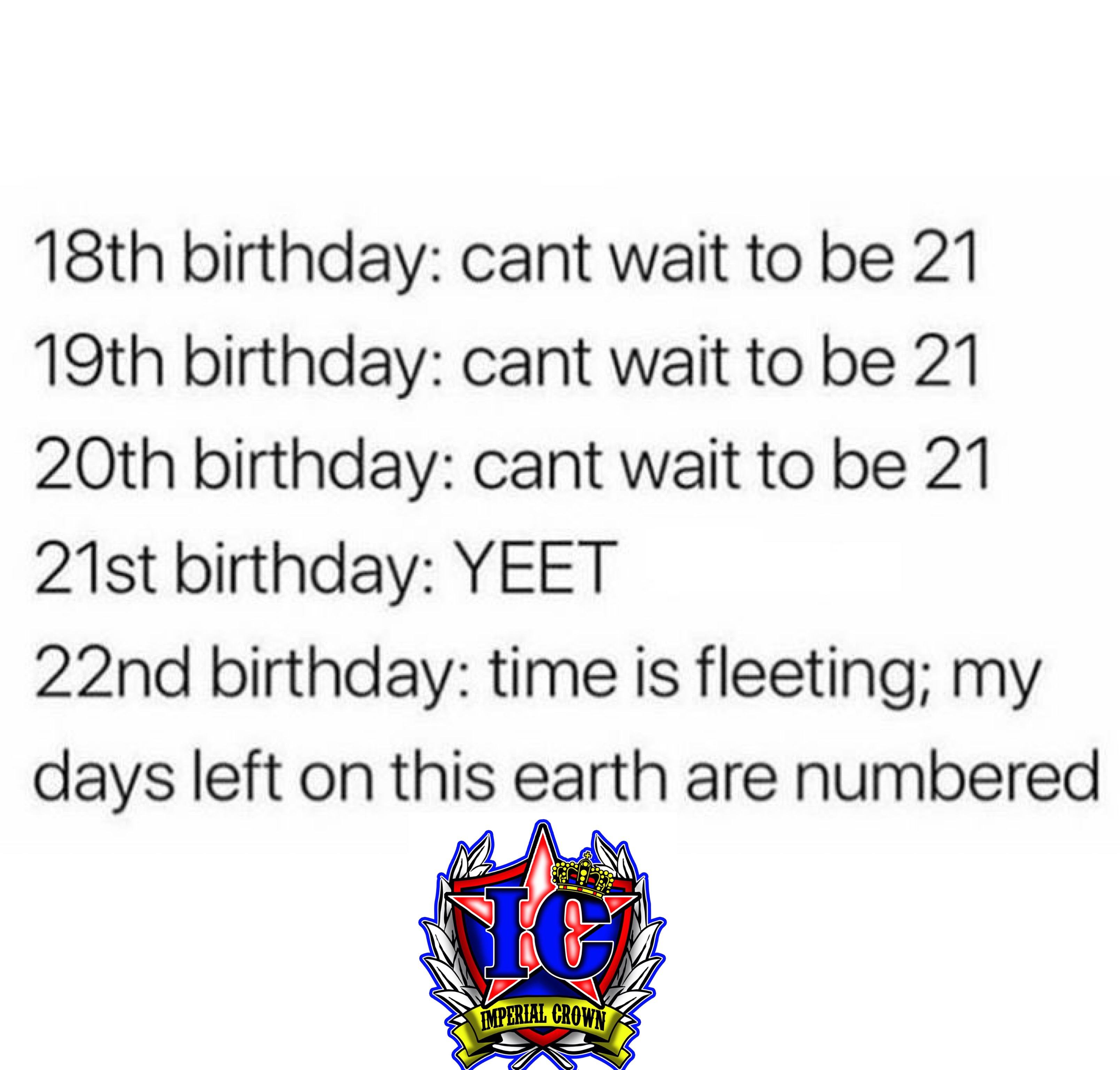 Can't wait to be 21…