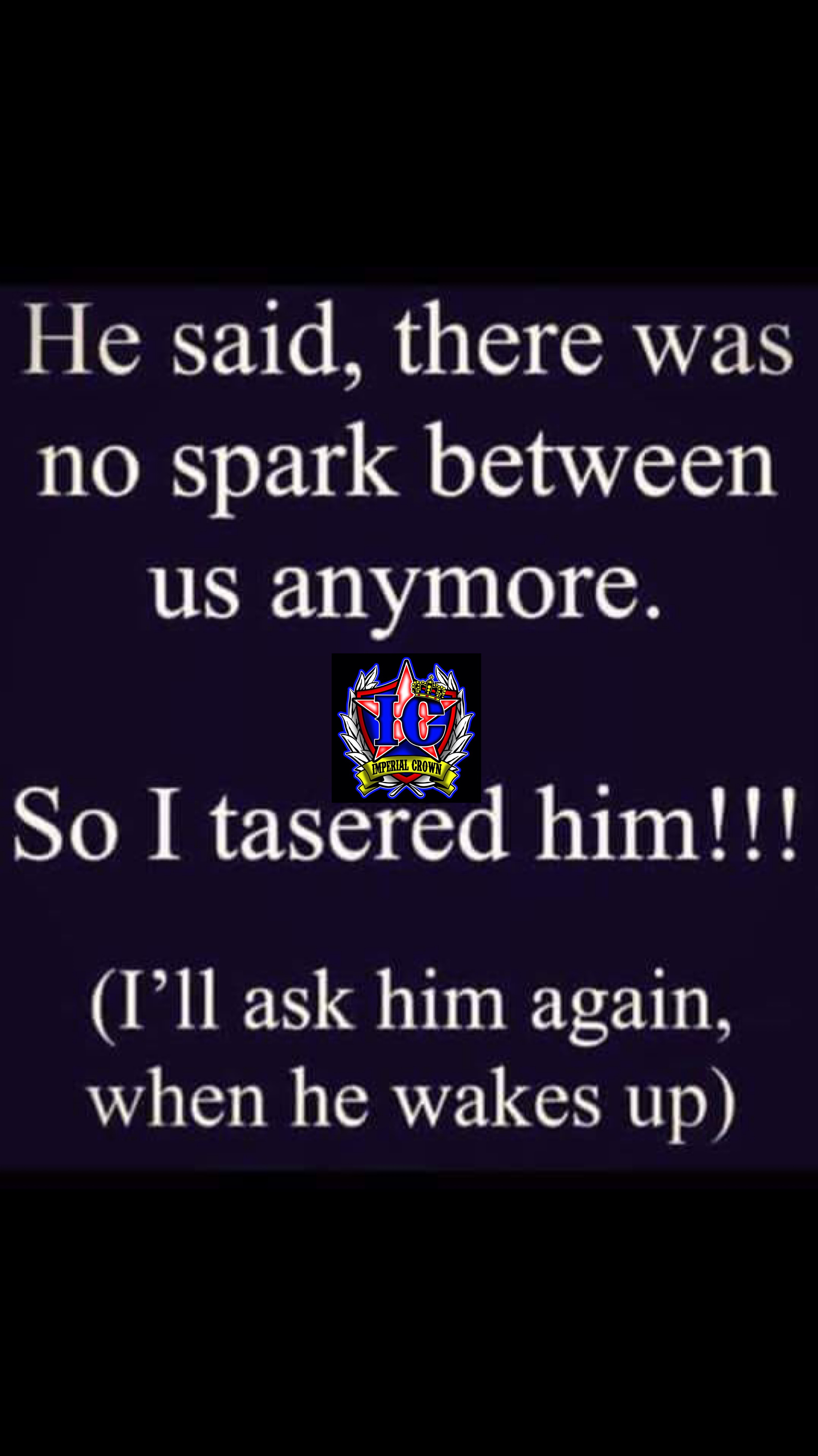 He said, there was no spark between us anymore