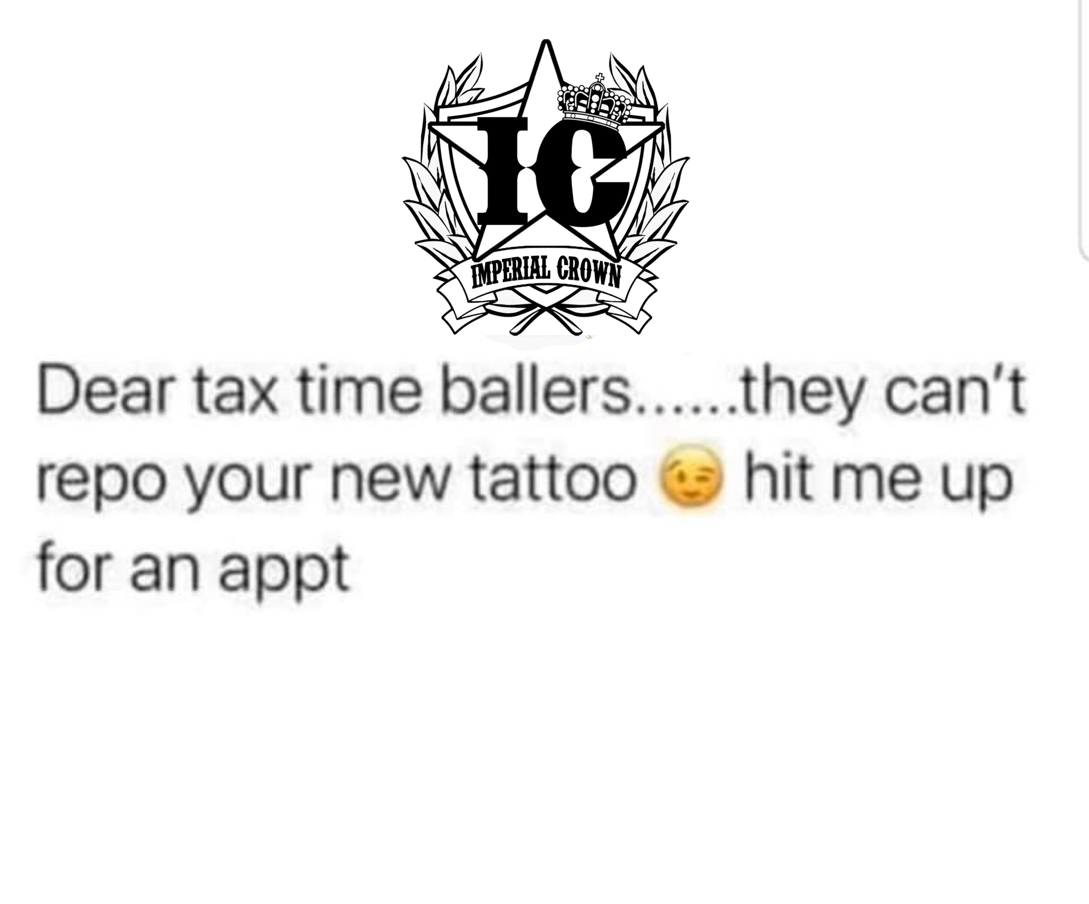 Dear tax time ballers they can't repo your new tattoo hit me up for an appt