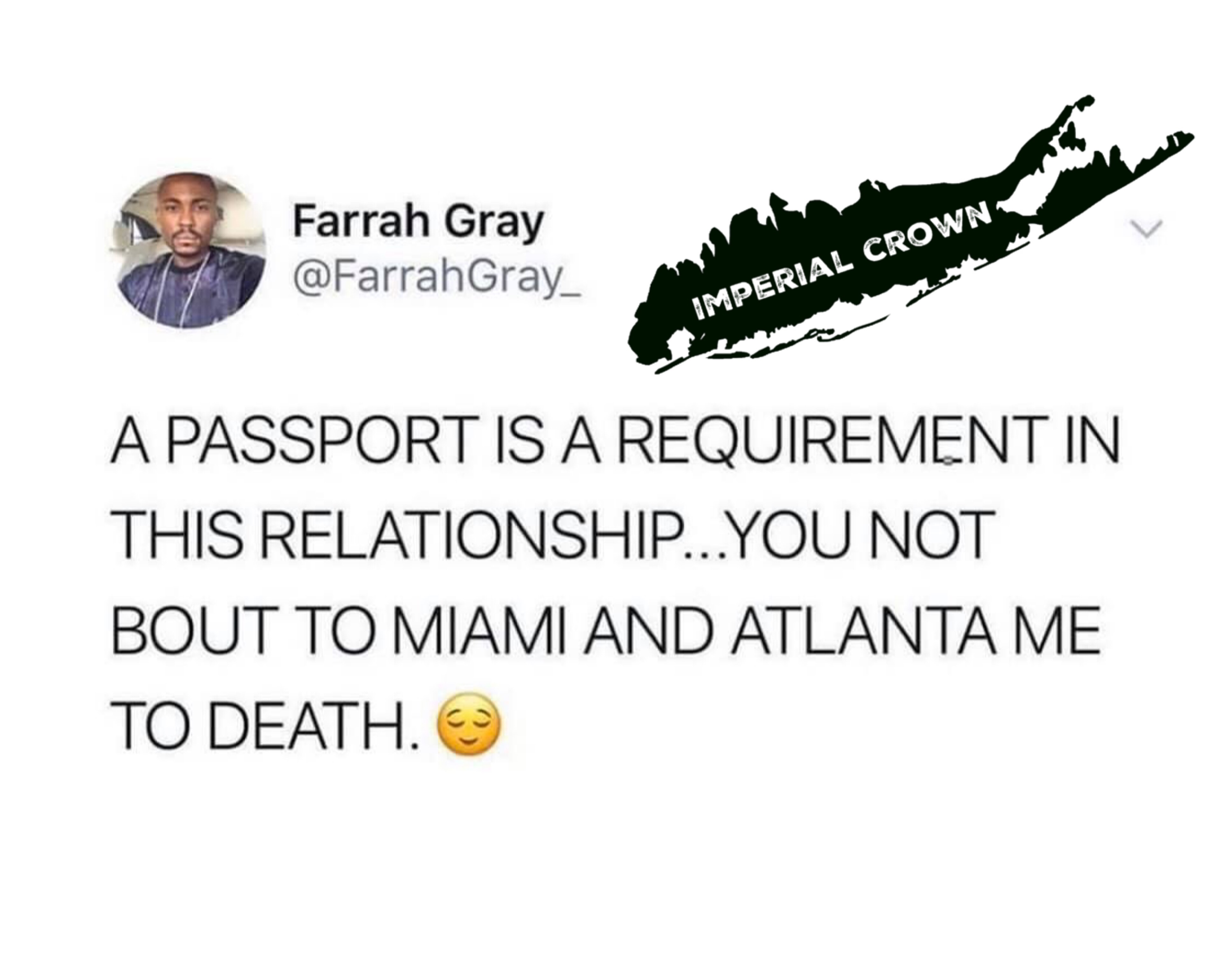 A passport is a requirement in this relationship you not about to Miami and Atlanta me to death
