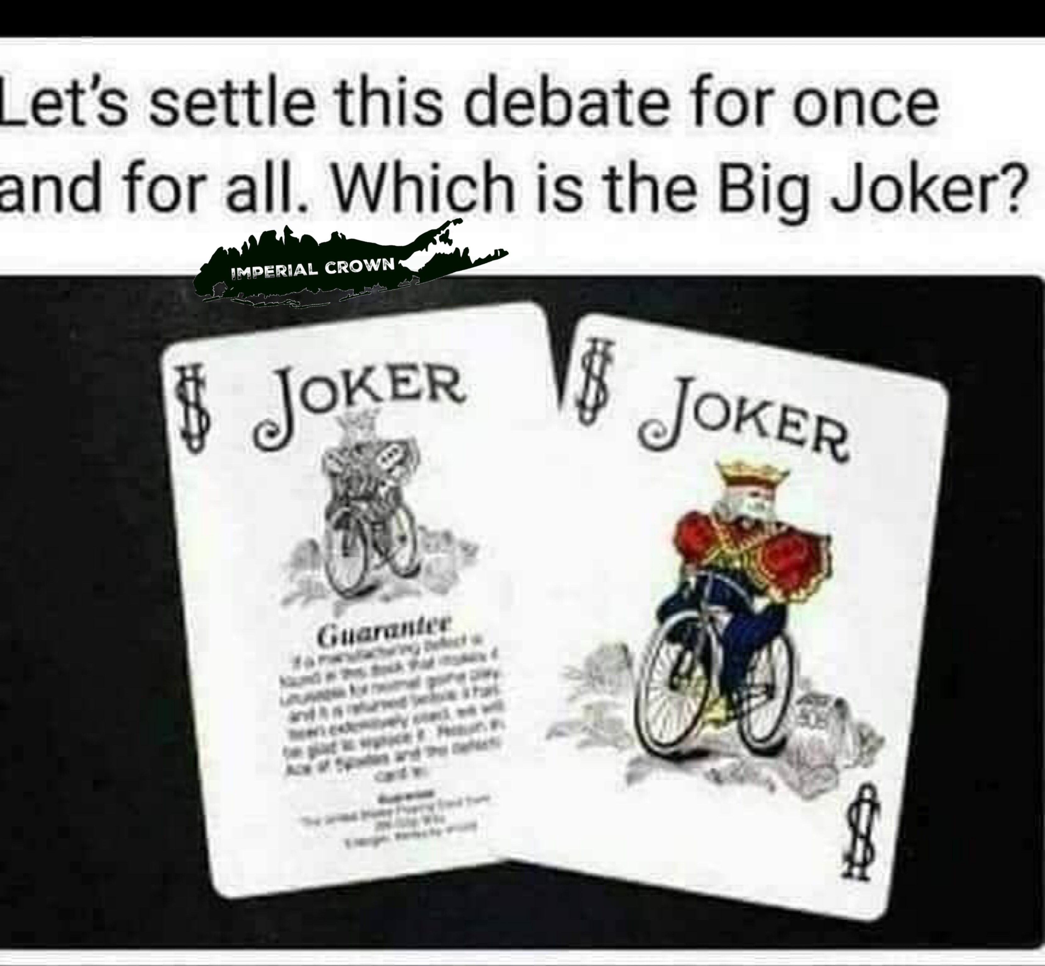 Let settle this debate for once and for all which is the big joker