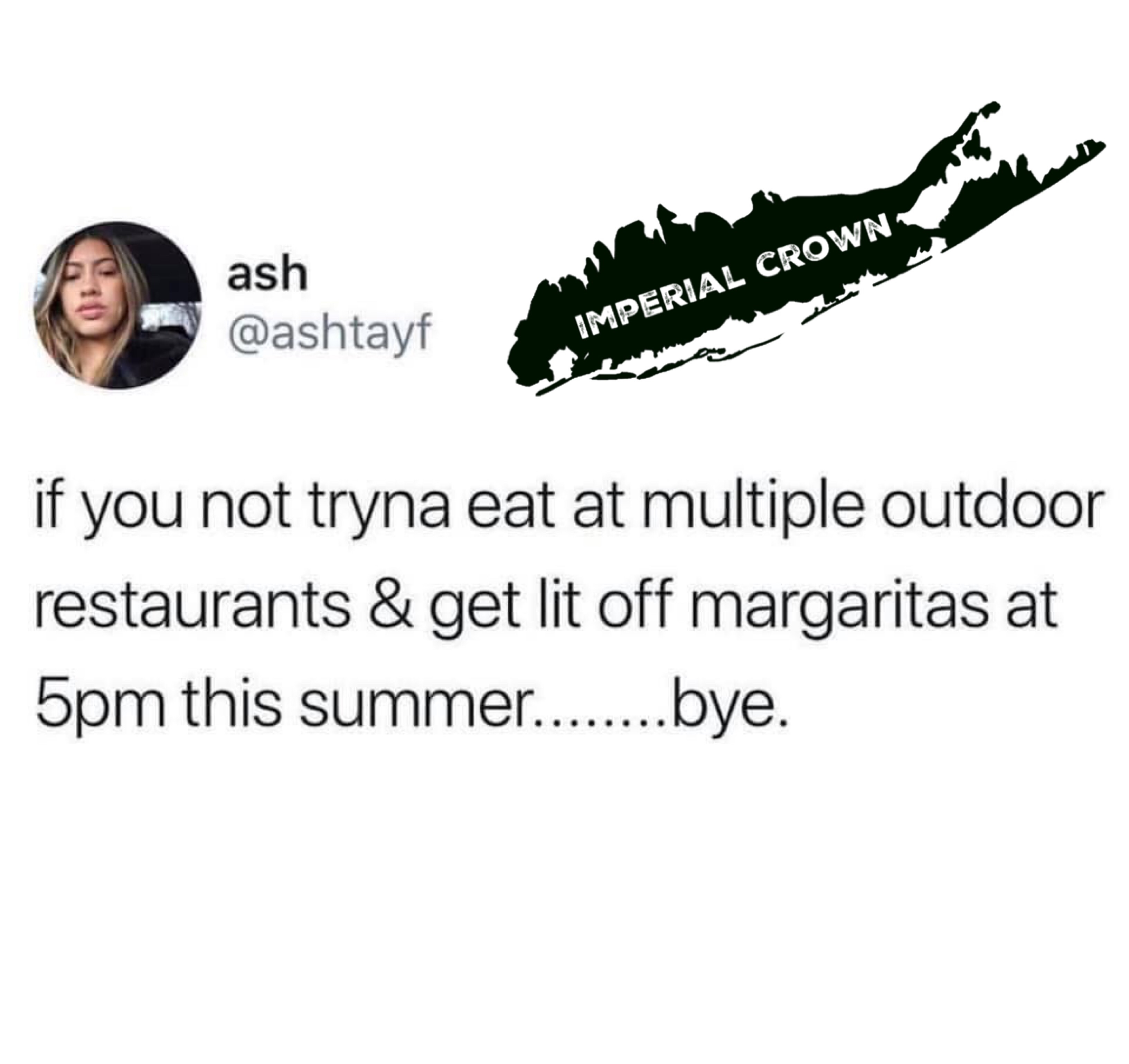 If you not tryna eat at multiple outdoor restaurants & get lit off margaritas at 5pm this summer bye