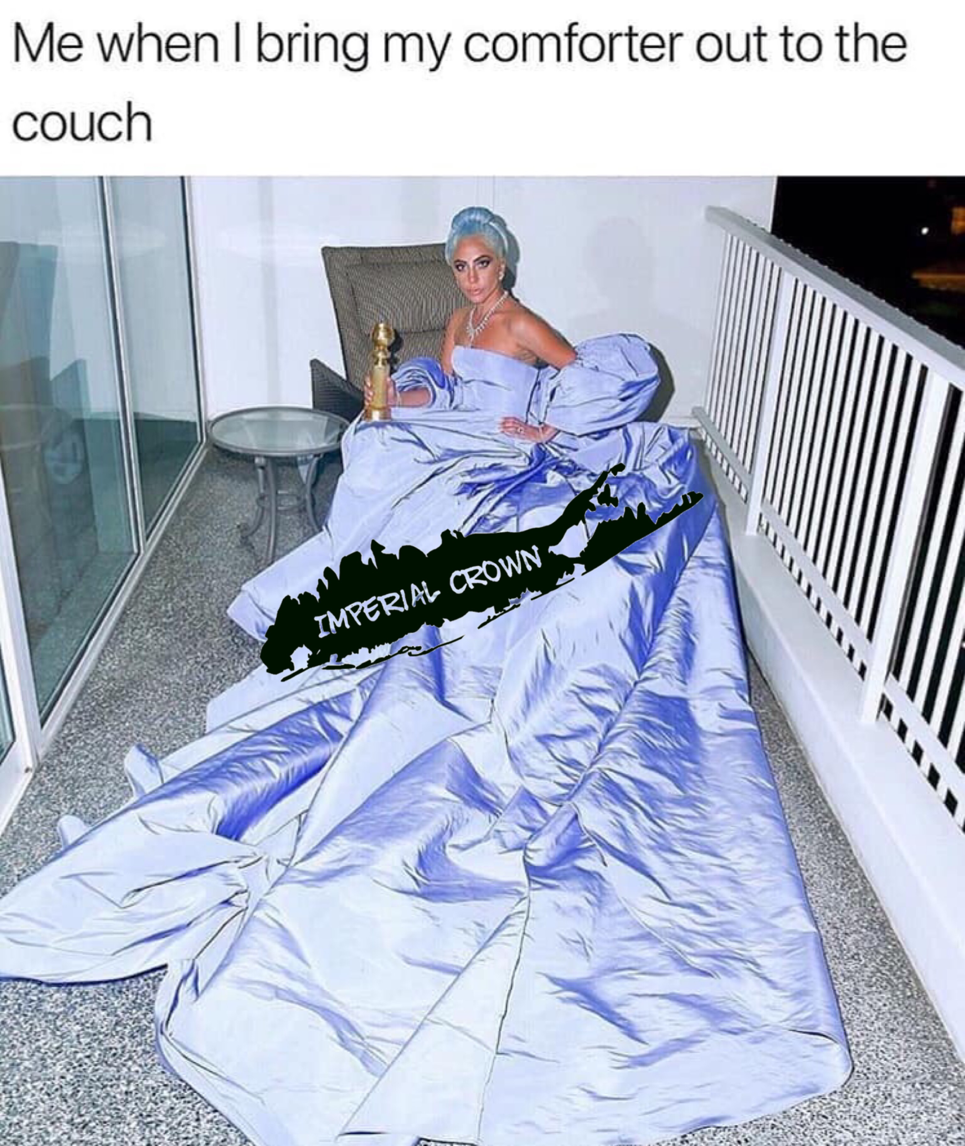 Me when I bring my comforter out to the couch