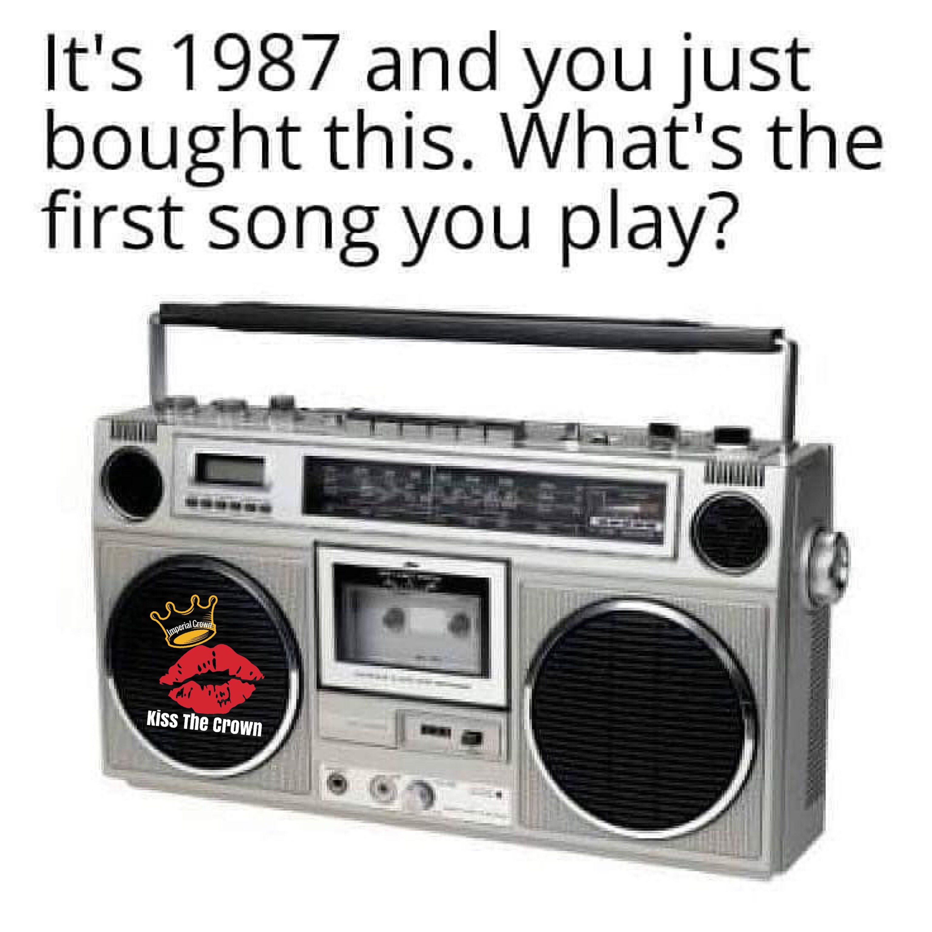 Its 1987 and you just bought this whats the first song you play