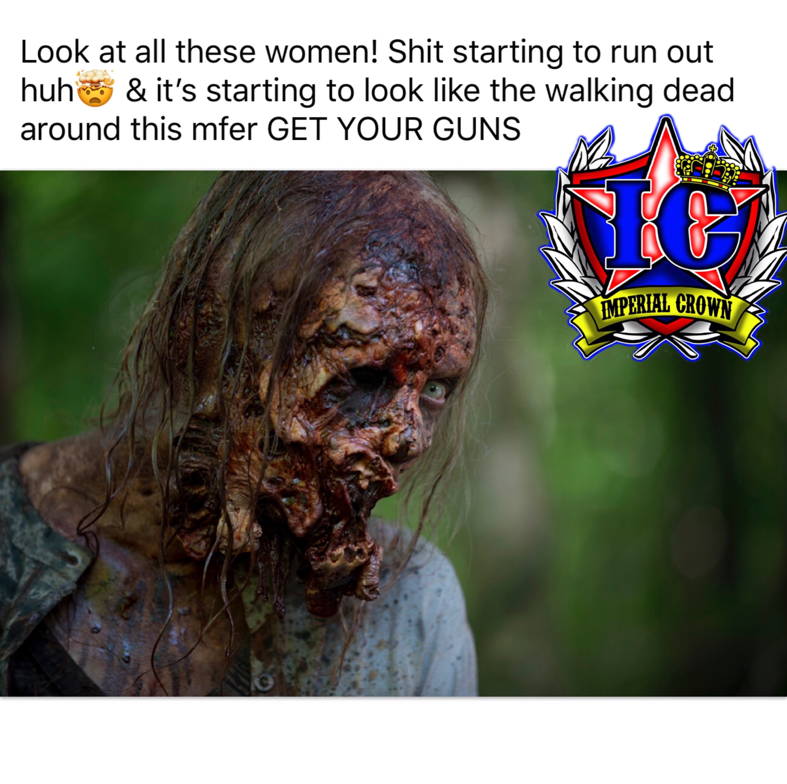 Look at these woman shit starting to run out huh & its to look like the walking dead around this