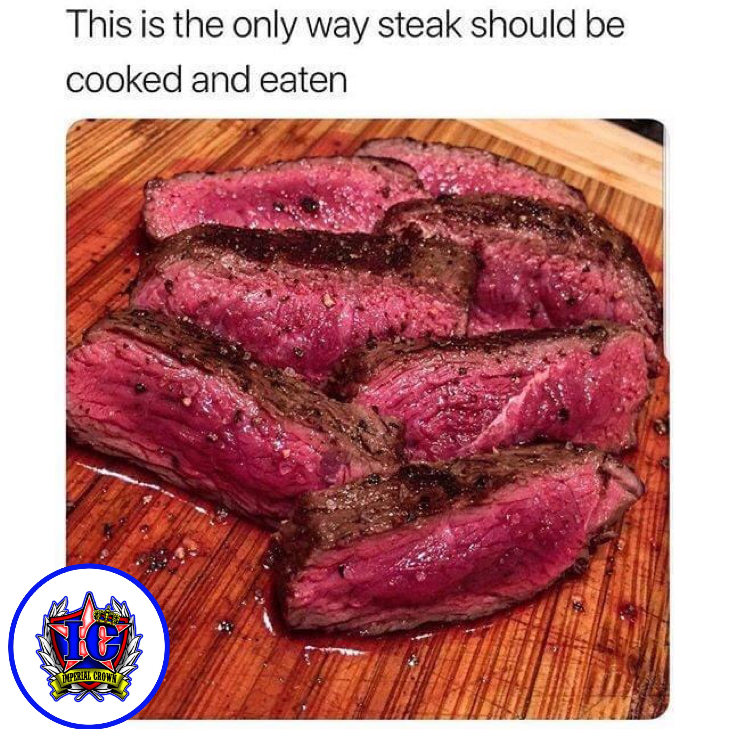 This is the only way steak should be cooked and eaten