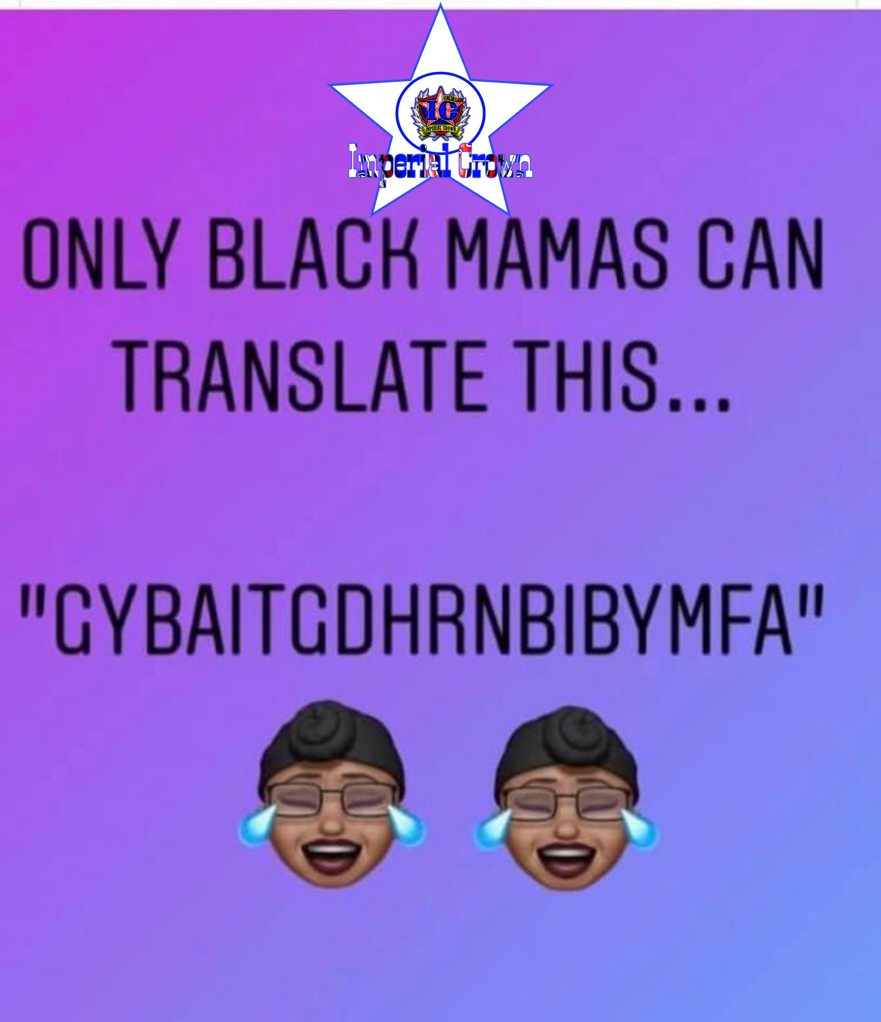 Only black mamas can translate this