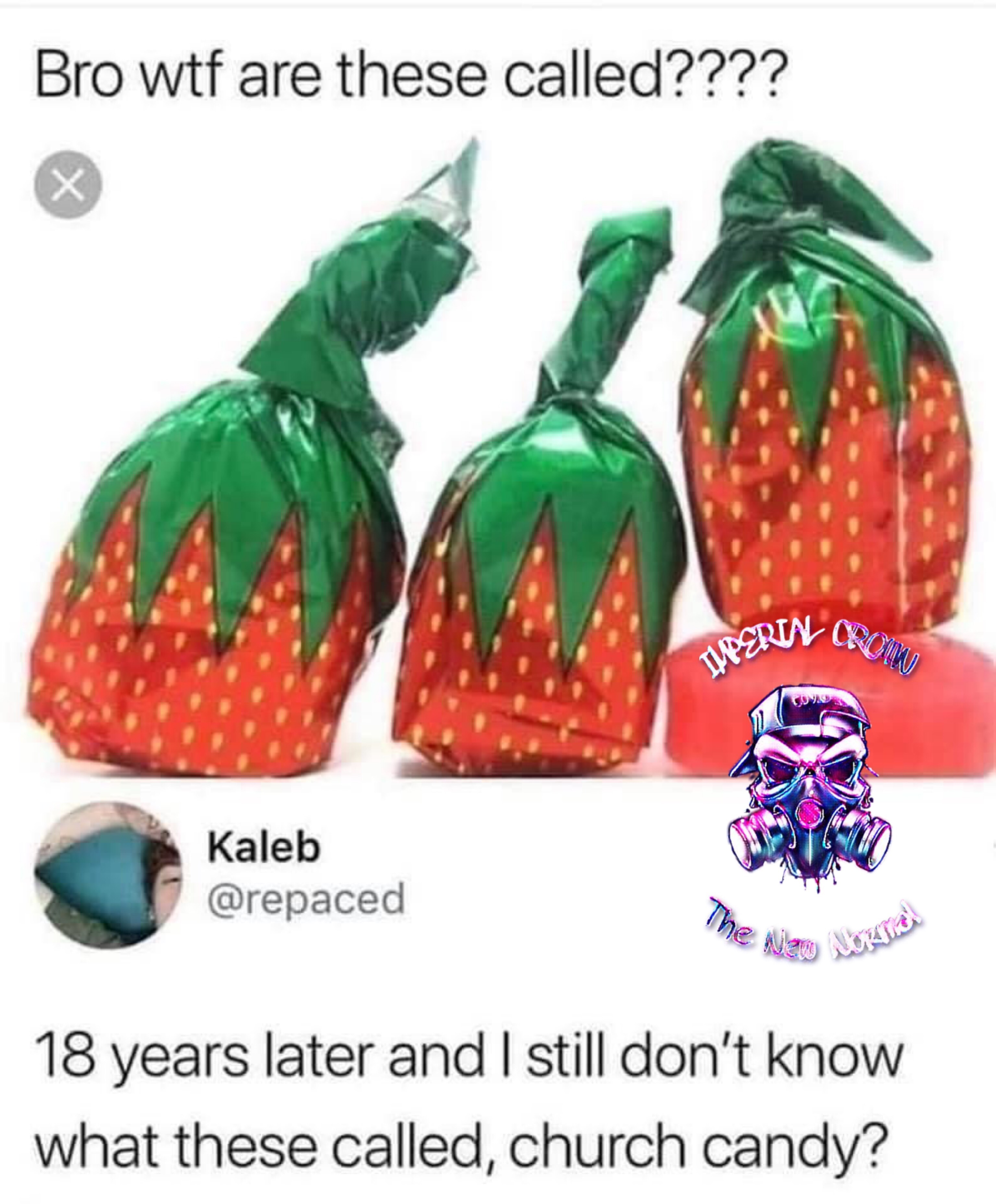Bro wtf are these called 18 years later and I still dont know what these called church candy