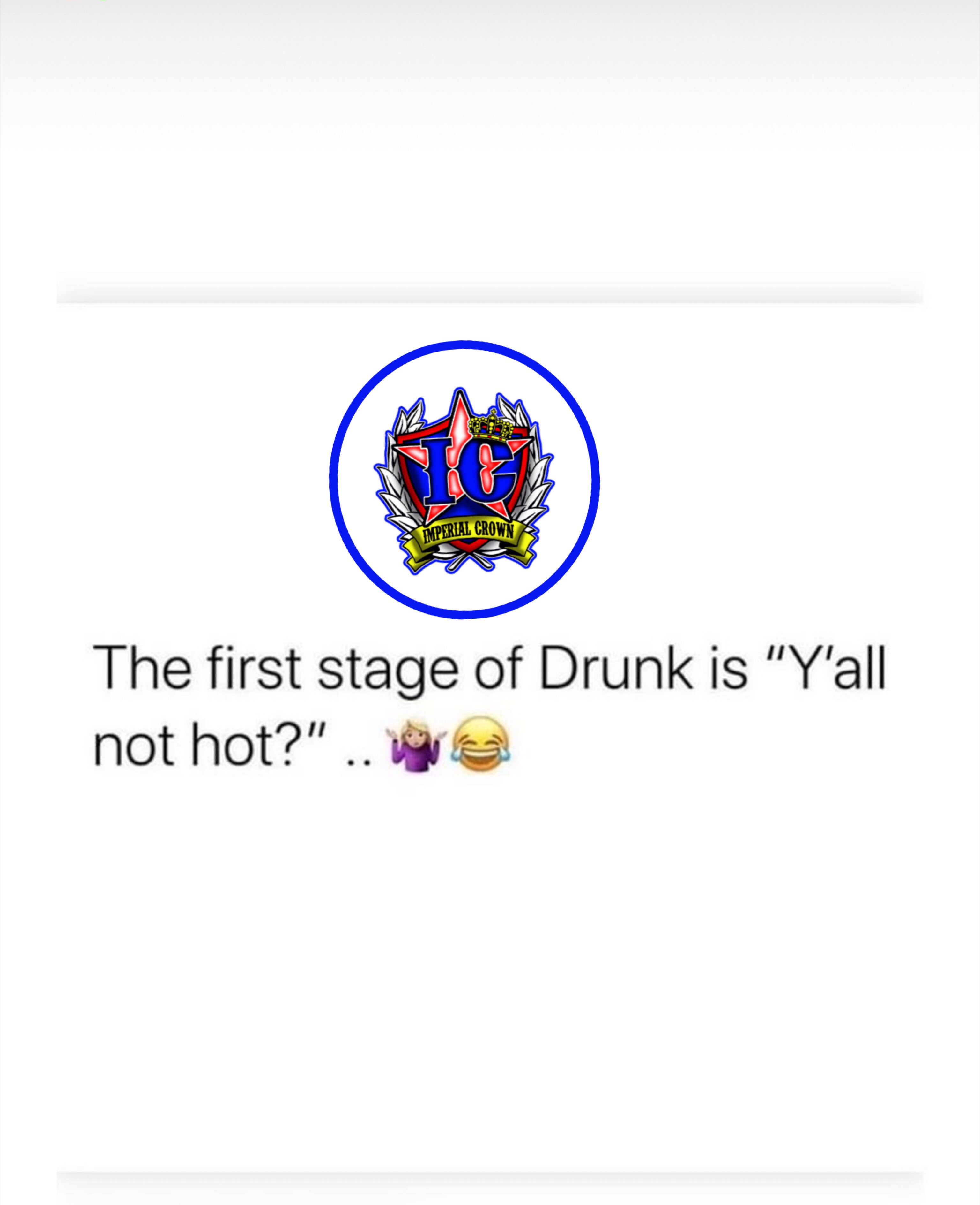 The first stage of drunk is y'all not hot