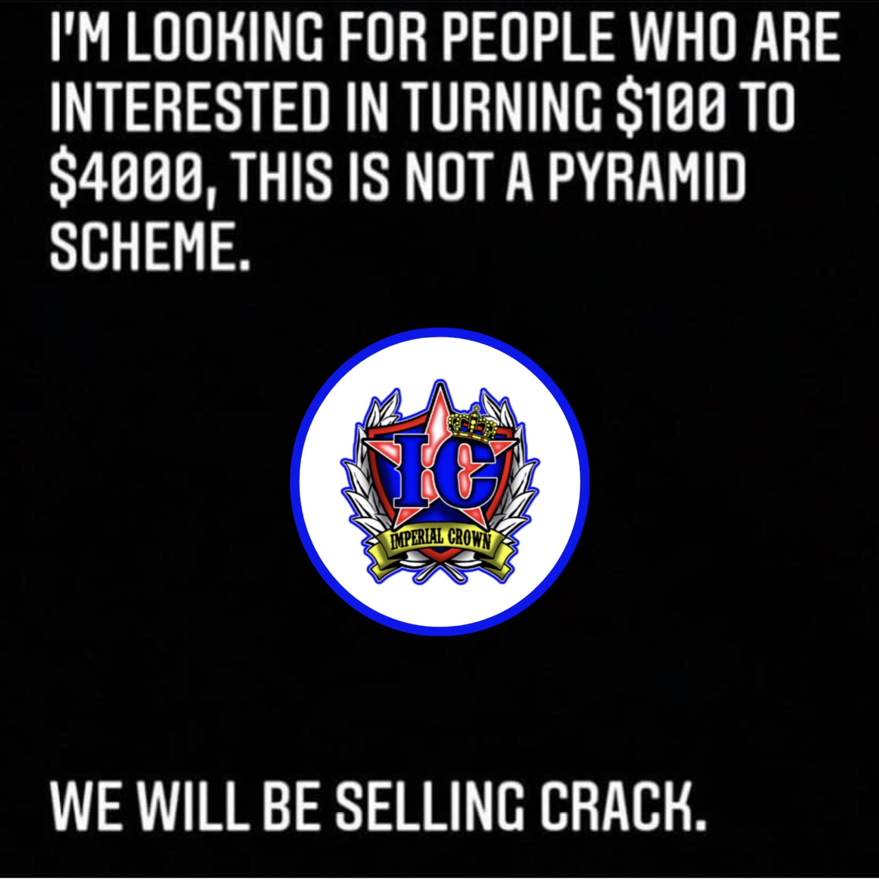 I'm looking for people who are interested in turning $100 to $4000 this is not a pyramid scheme