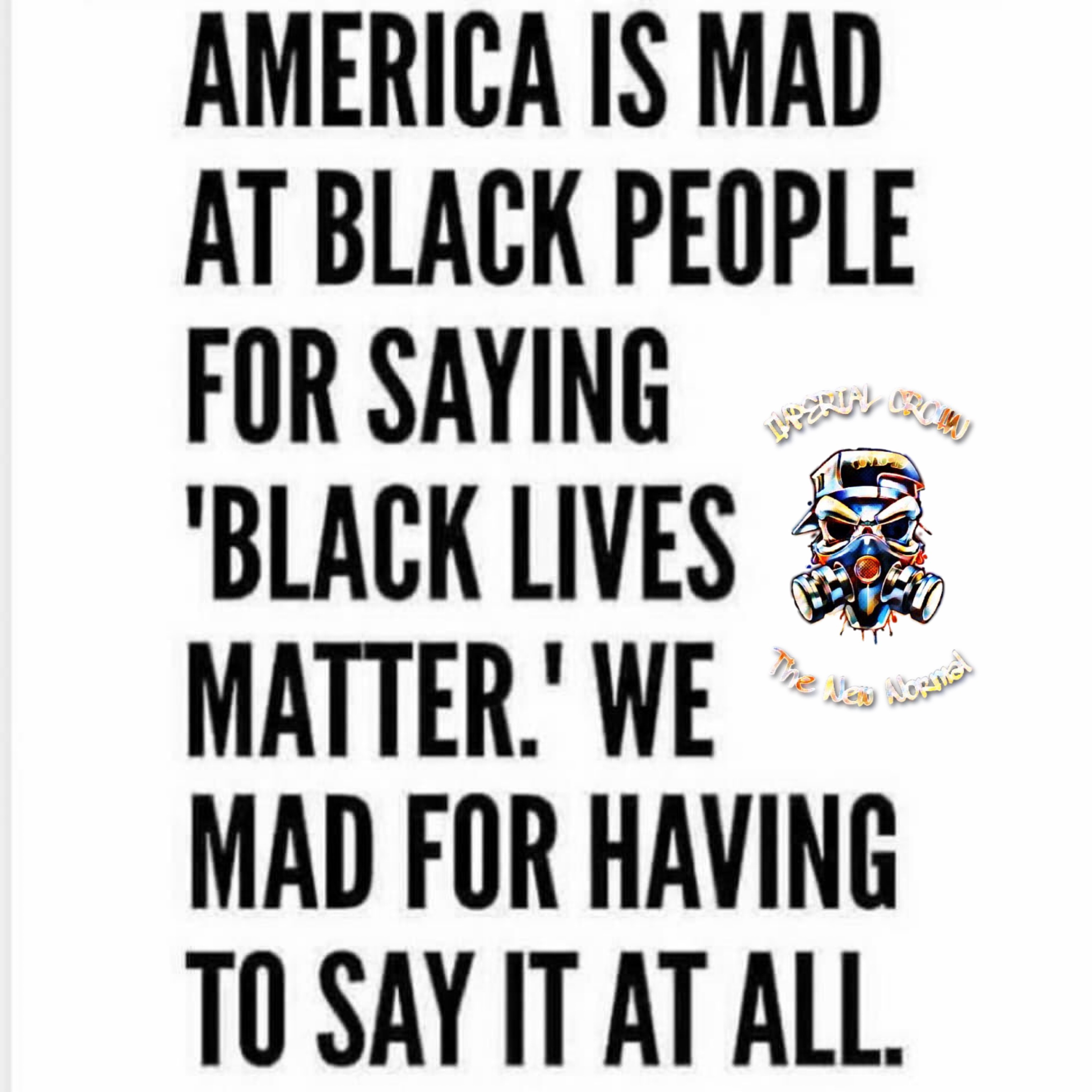 America is mad at black people for saying black lives matter