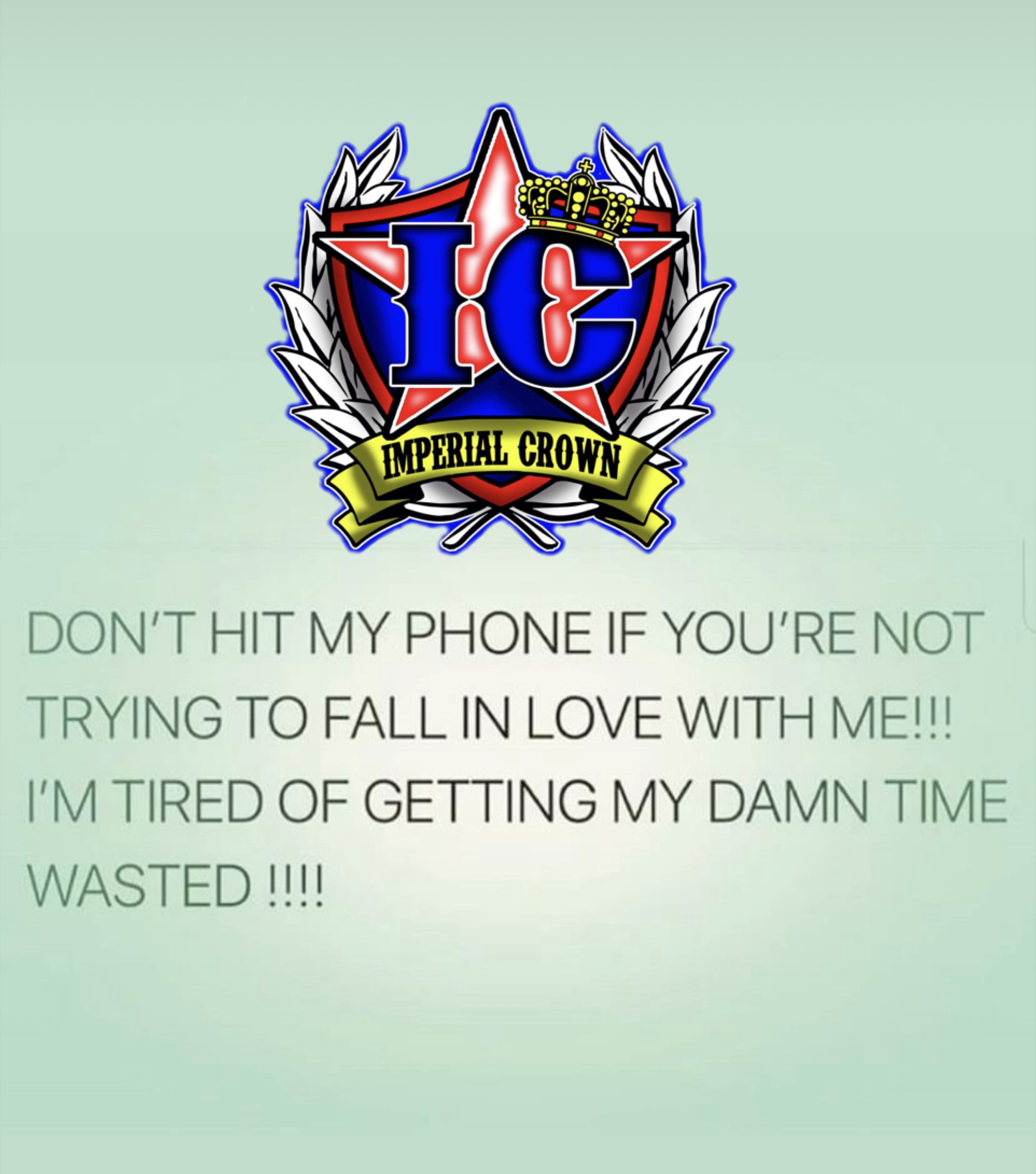Don't hit my phone if you're not trying to fall in love with me