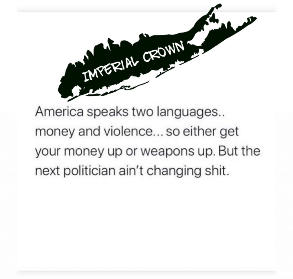 America speaks two languages money and violence so either get your money up or weapons up