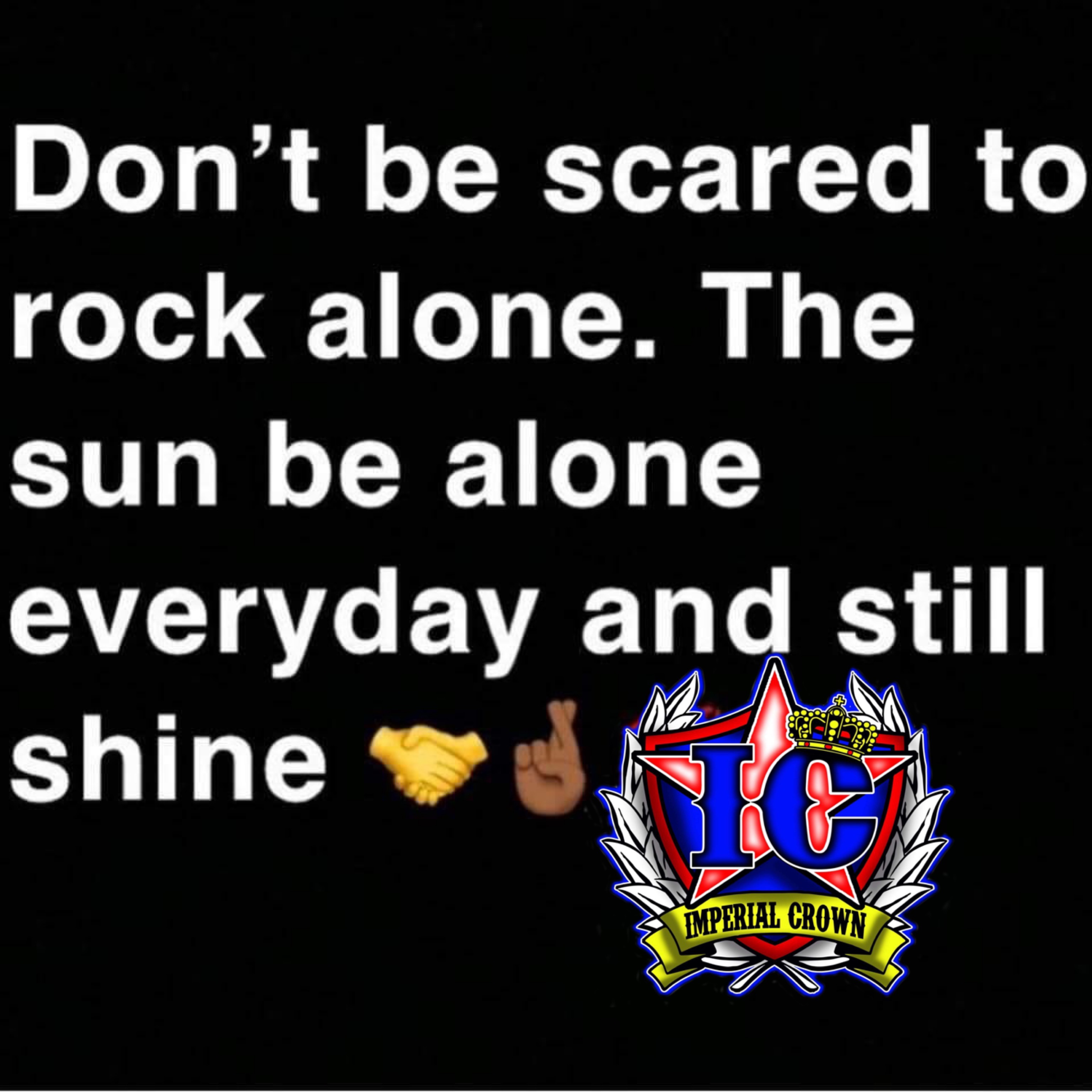 Don't be scared to Rock alone