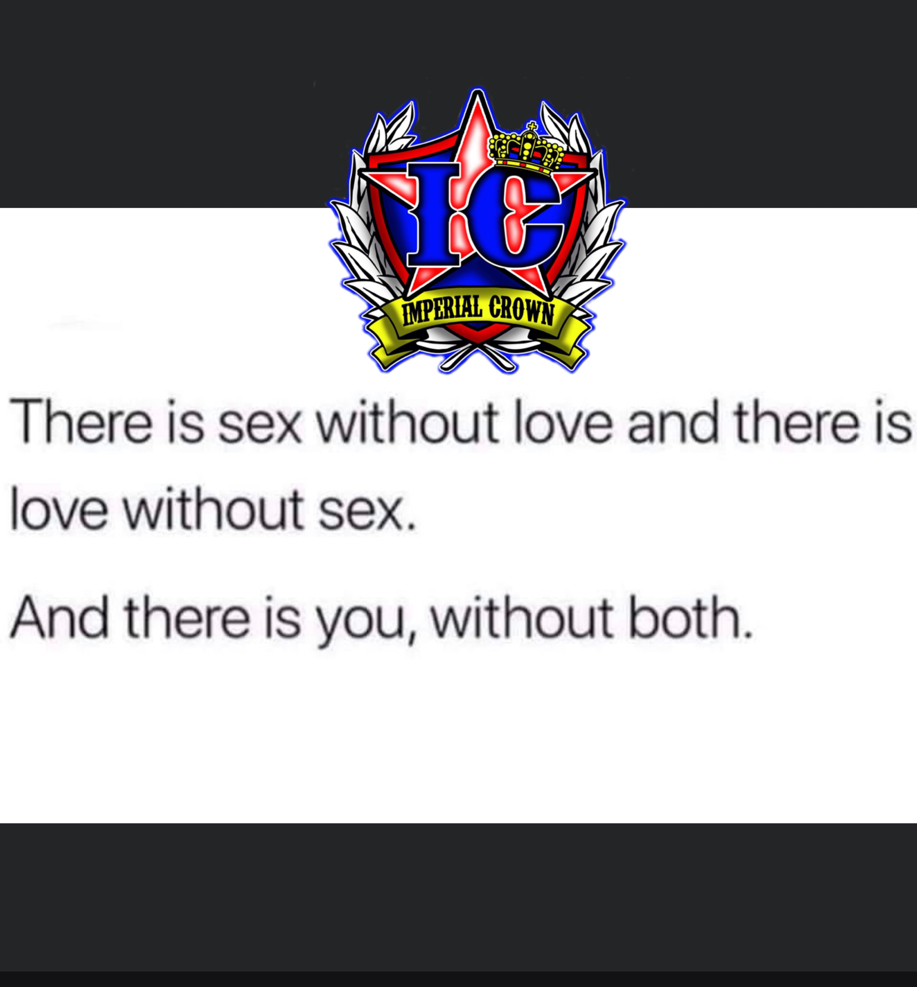 There is sex without love and there is love without sex