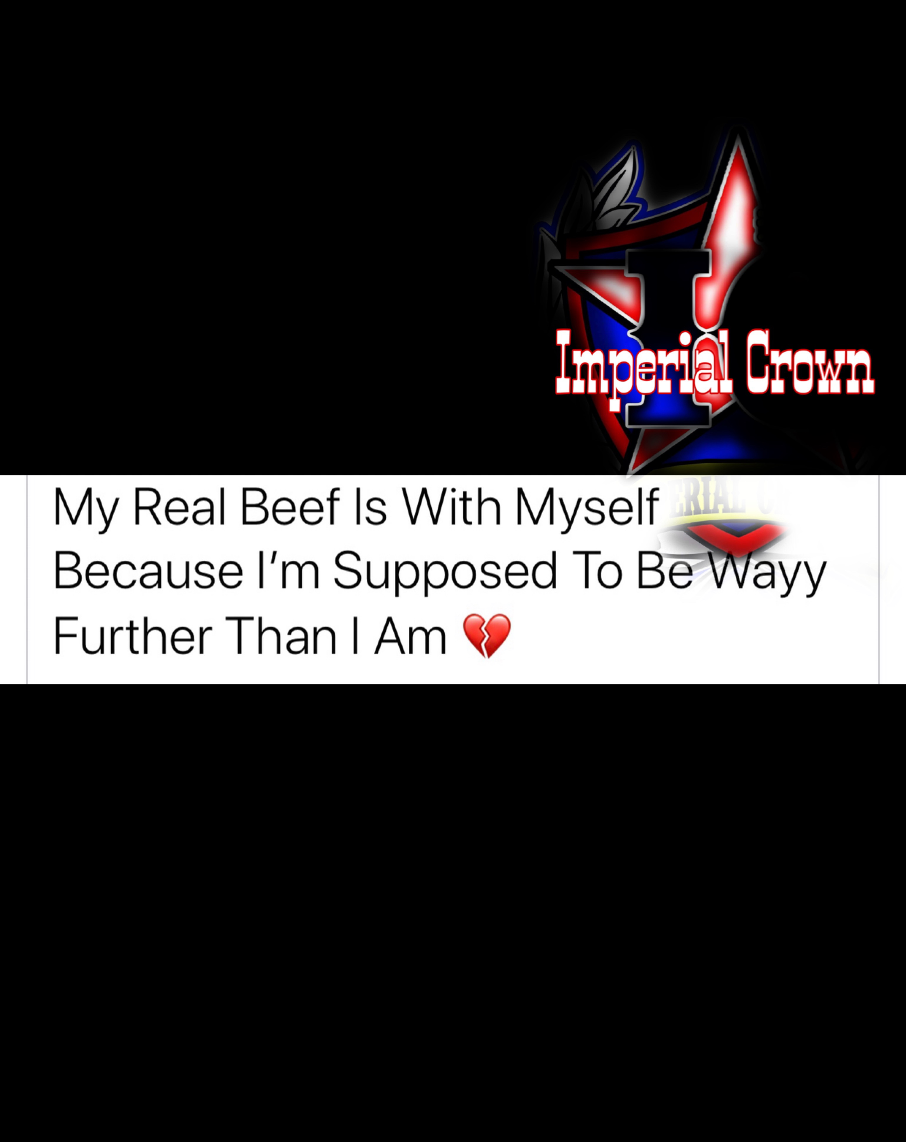 My real beef is with myself because I am supposed to be wayy further than I am
