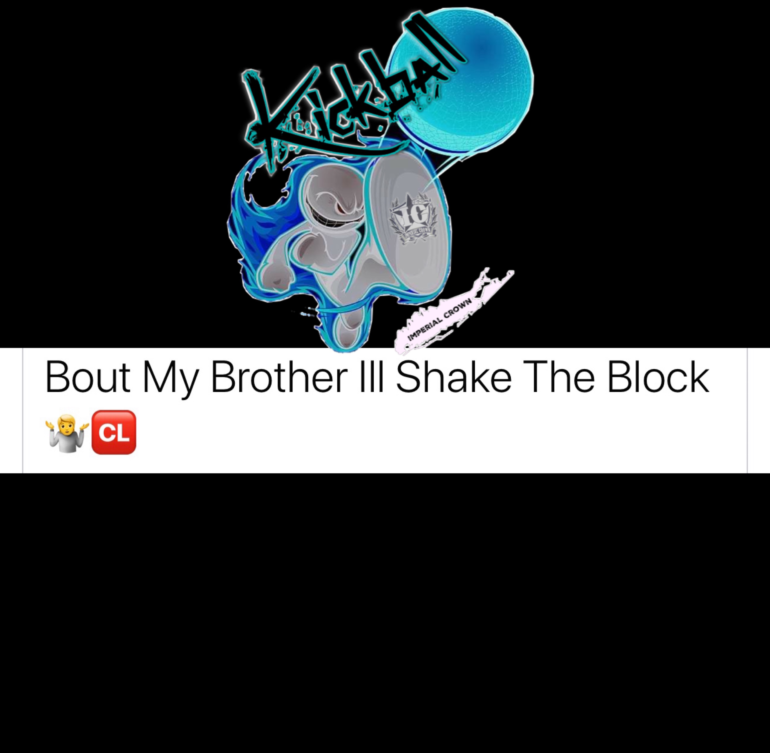 Bout my brother I'll shake the block