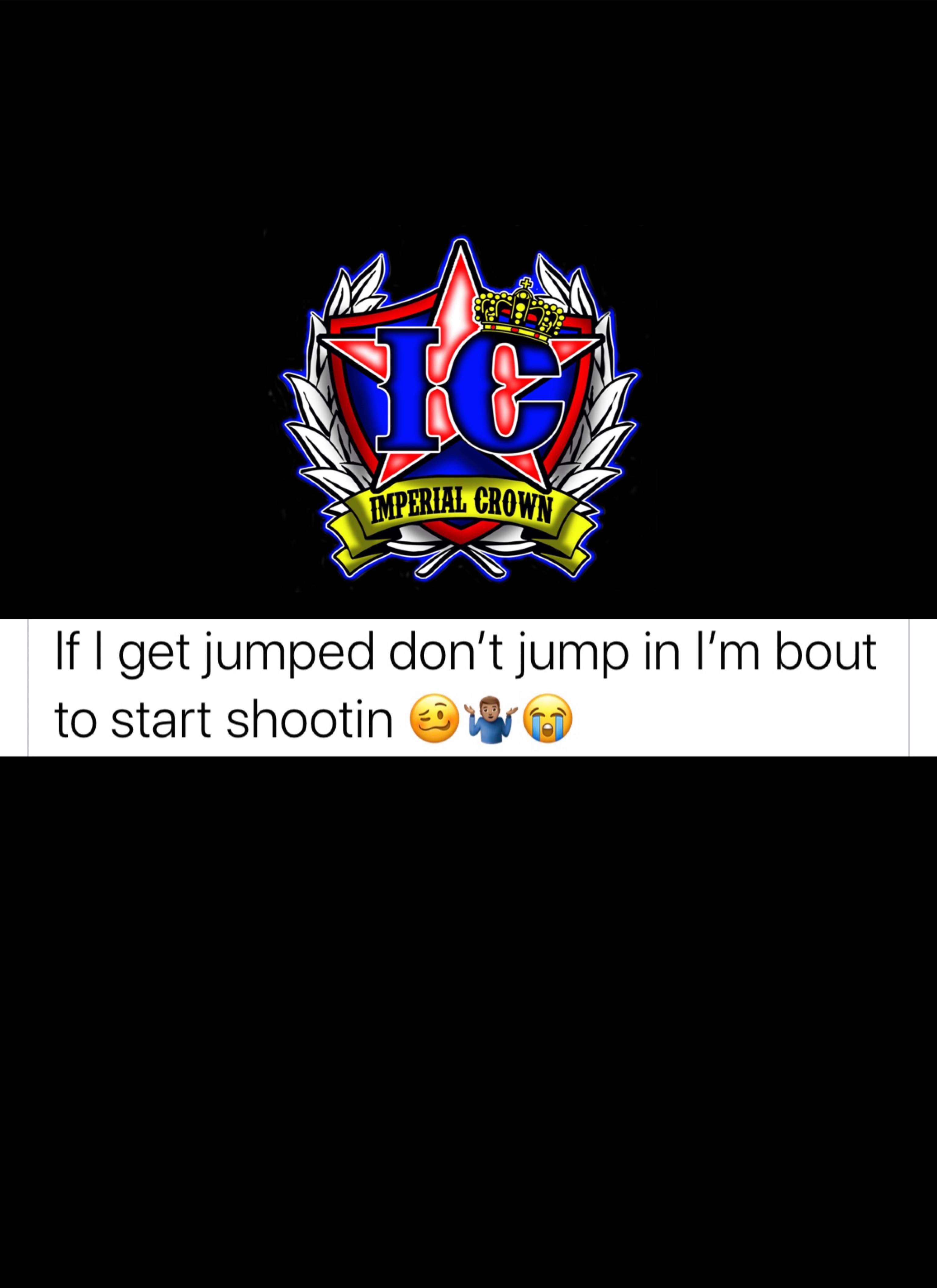 If I get jumped don't jump in I'm bout to start shootin