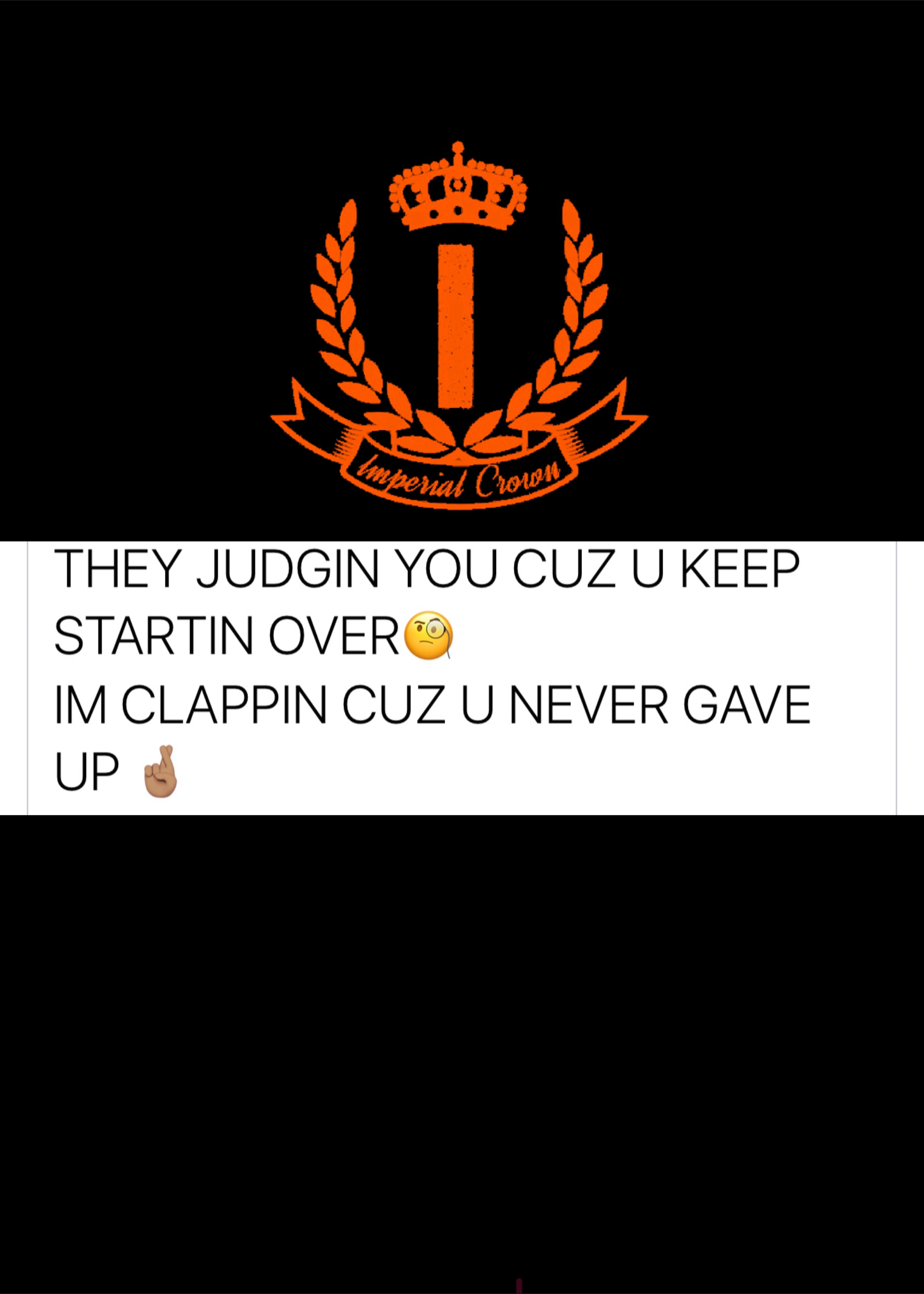 They judging you because you keep starting over I am clapping because you never gave up