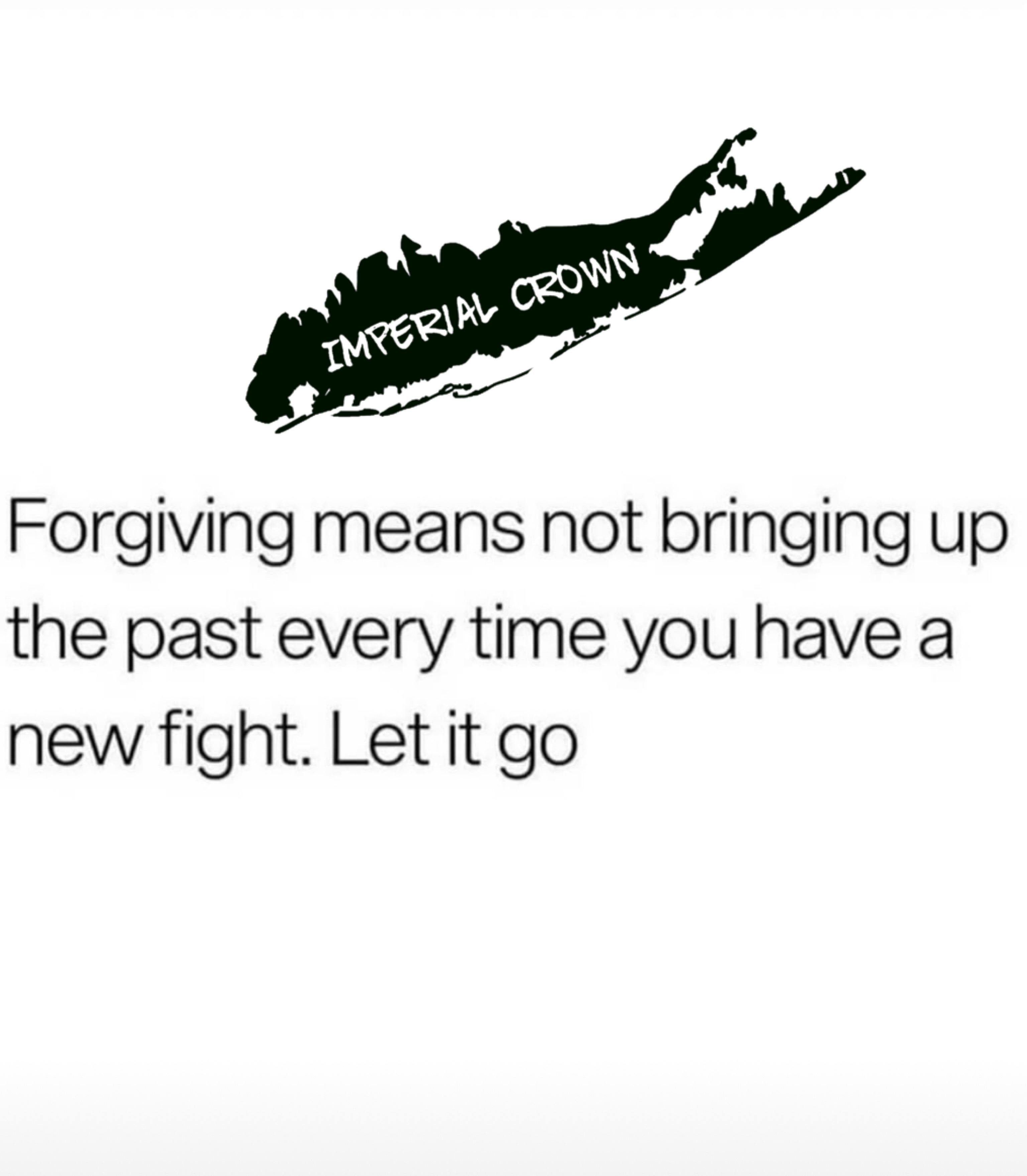 Forgiving means not bringing up the past every time you have a new fight