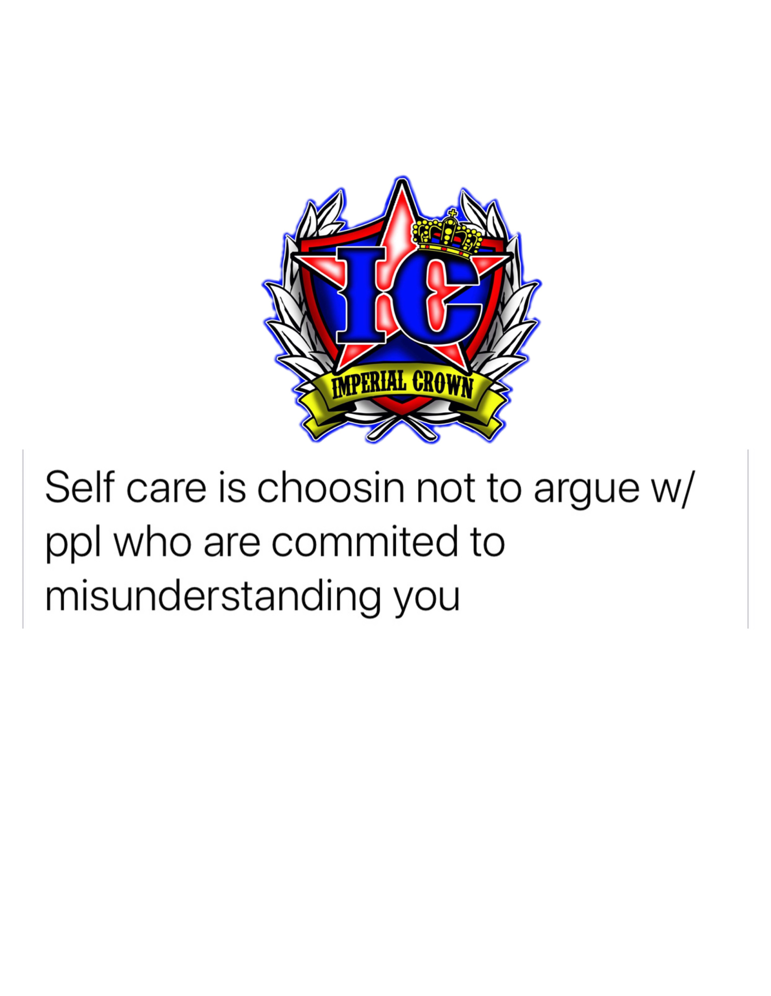 Self care is choosin not to argue w/ ppl who are commited to misunderstanding you