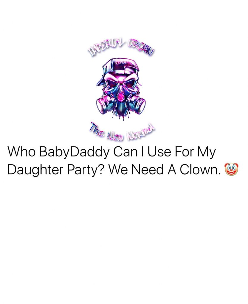 Who babydaddy can I use for my daughter party