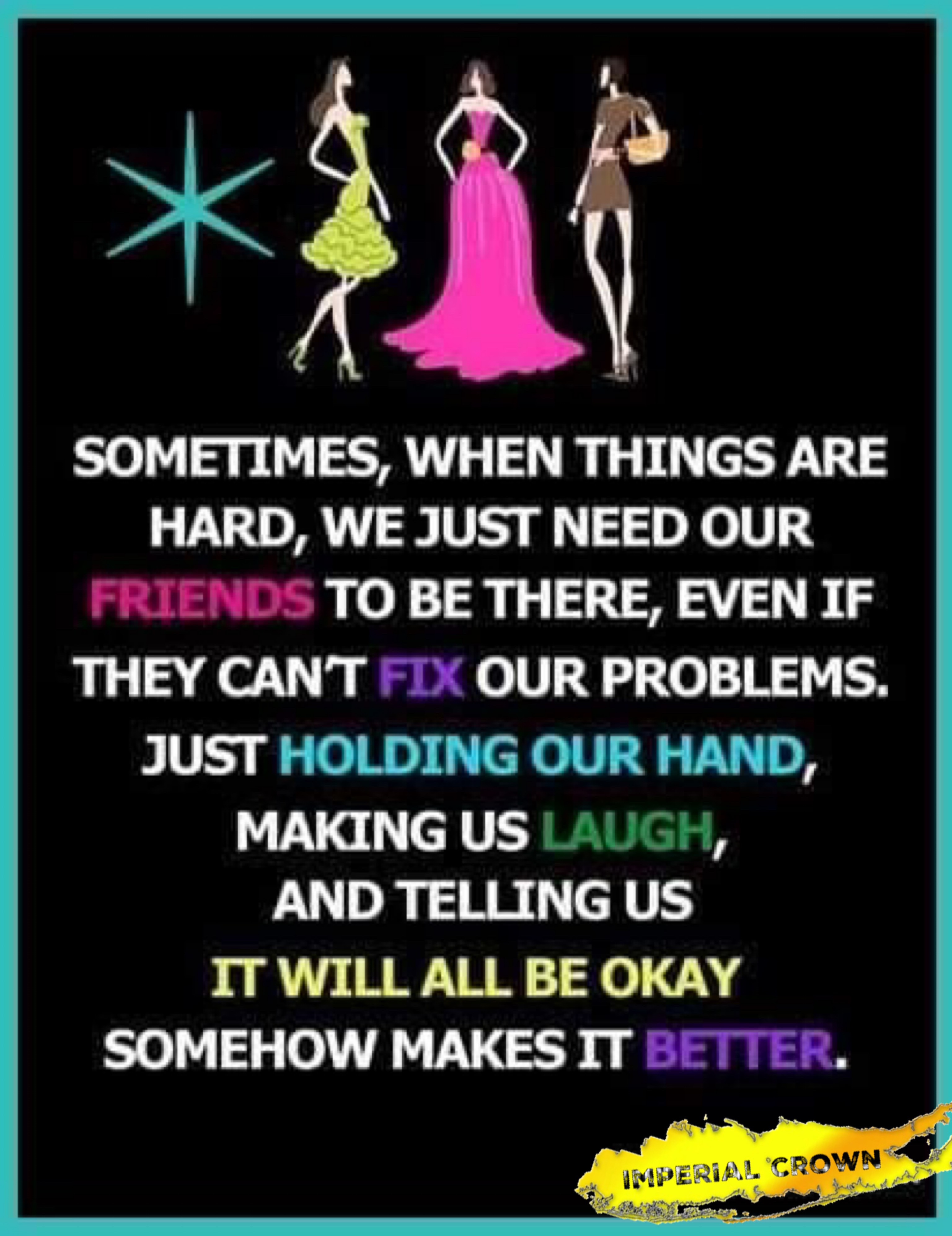 Sometimes when things are hard we just need our friends to be there even if they can't fix our problems